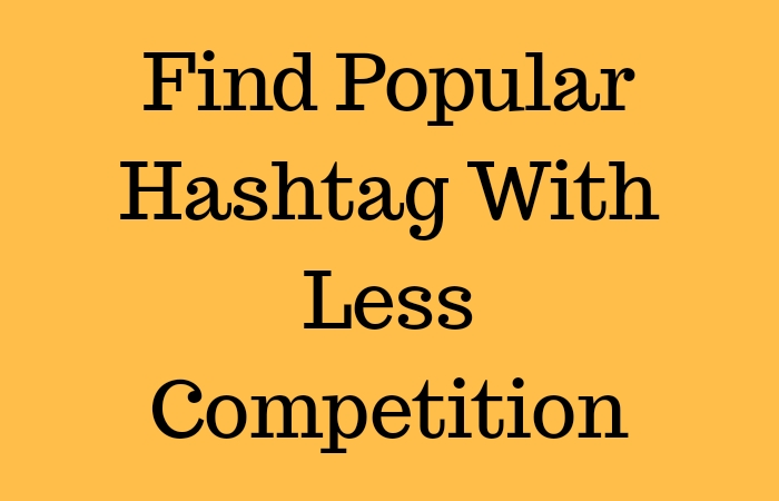 Popular Hashtag With Less Competition